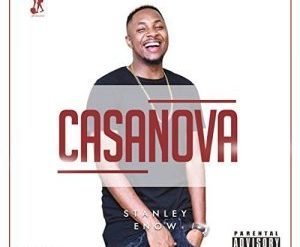 Download Stanley Enow Casanova Mp3 Download