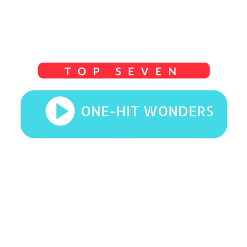These Are The Top Seven One-Hit Wonders Of Our Time