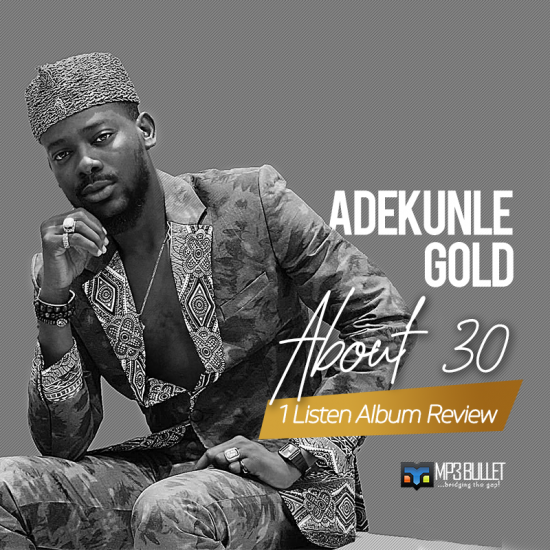Adekunle Gold - About 30 (1 Listen Album Review)