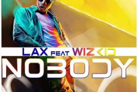 DOWNLOAD L.A.X ft. Wizkid Nobody Mp3