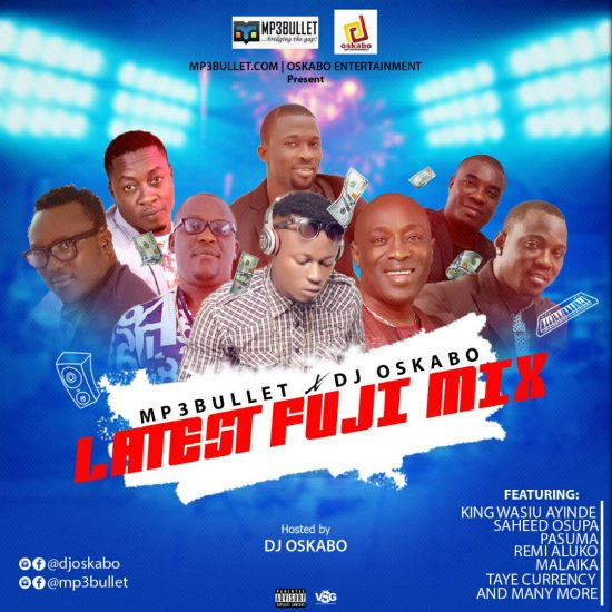 DOWNLOAD Mp3bullet x DJ Oskabo - Latest Fuji Mix Vol.1