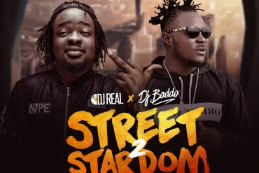 Download Dj Real x Dj Baddo Street 2 Stardom Mix