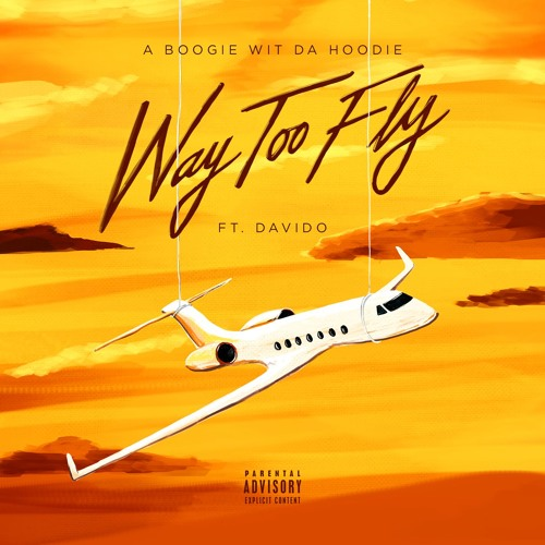 Download A Boogie Wit Da Hoodie ft. Davido Way Too Fly Mp3