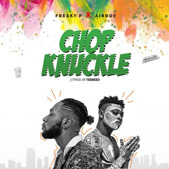 Download Freaky P x Airboy Chop Knuckle Mp3 Download