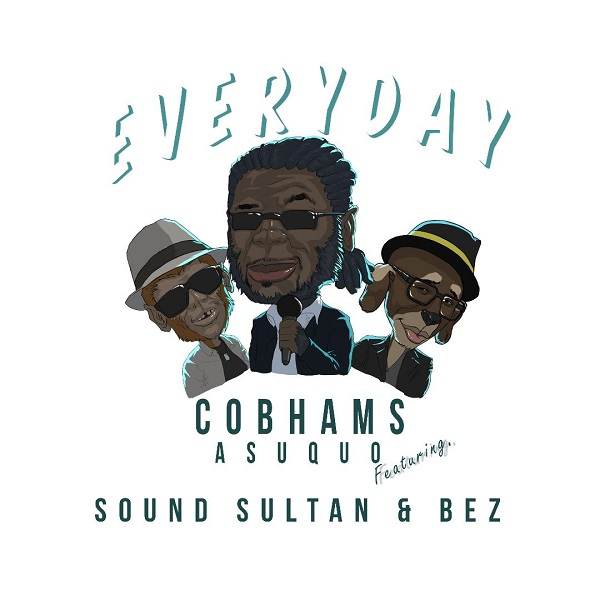 Download Mp3 Cobhams Asuquo Everyday ft. Sound Sultan & Bez