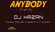 Download Mp3 DJ Hazan ft. Shina Peller, Beezy & C Black – Anybody
