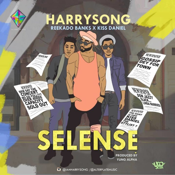 Download  Mp3 Harrysong ft. Kiss Daniel X Reekado Banks Selense