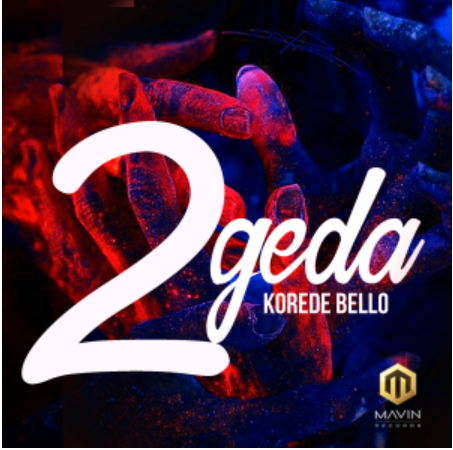Download Mp3 Korede Bello 2geda