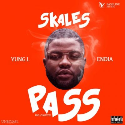 Download Skales ft. Yung L & Endia Pass (Prod. Chopstix) Mp3 Download