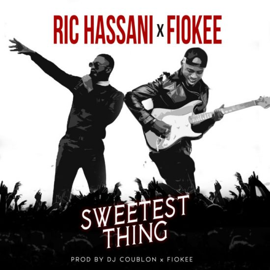 Ric Hassani x Fiokee Sweetest Thing Mp3