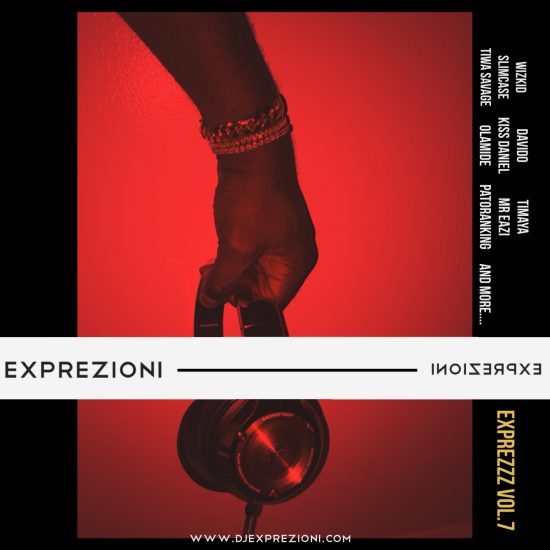 Download Classy DJ Exprezioni - EXPREZZZ Vol.7 Mix ft. Davido, Wizkid, Olamide, Slimcase & Mr Real.