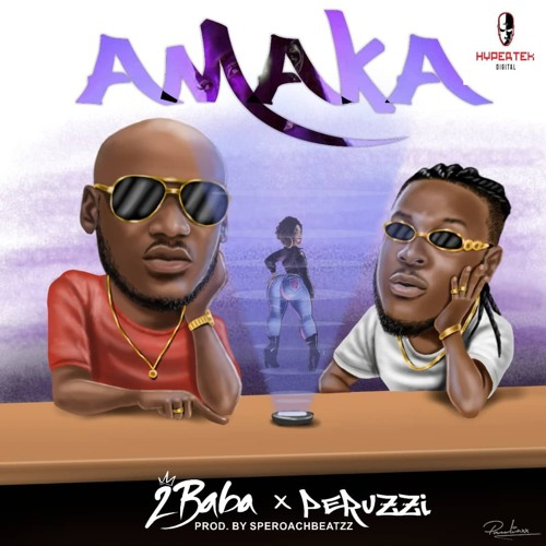 Download 2Baba ft. Peruzzi Amaka Mp3 Download