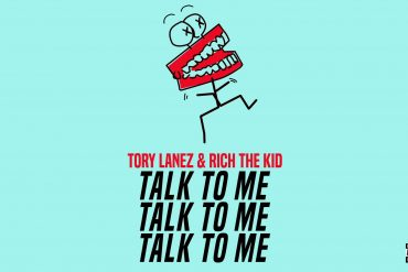 Dowload Tory Lanez Ft. Rich The Kid Talk To Me Mp3 Download