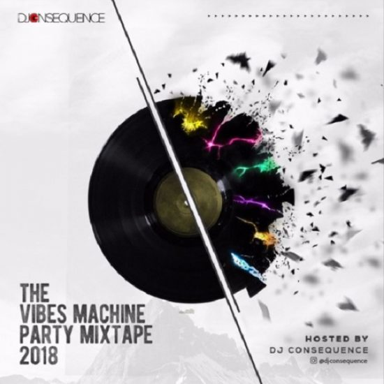 Download DJ Consequence The Vibes Machine Party Mix 2018