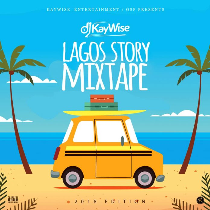 Download DJ Kaywise Lagos Story Mix Download