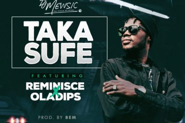 Download DJ Mewsic ft. Reminisce X Ola Dips Taka Sufe Mp3