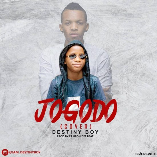 Download Destiny Boy Jogodo Fuji Cover Mp3 Download