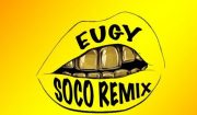 Download Eugy x Wizkid - Soco (Remix) Mp3 Download