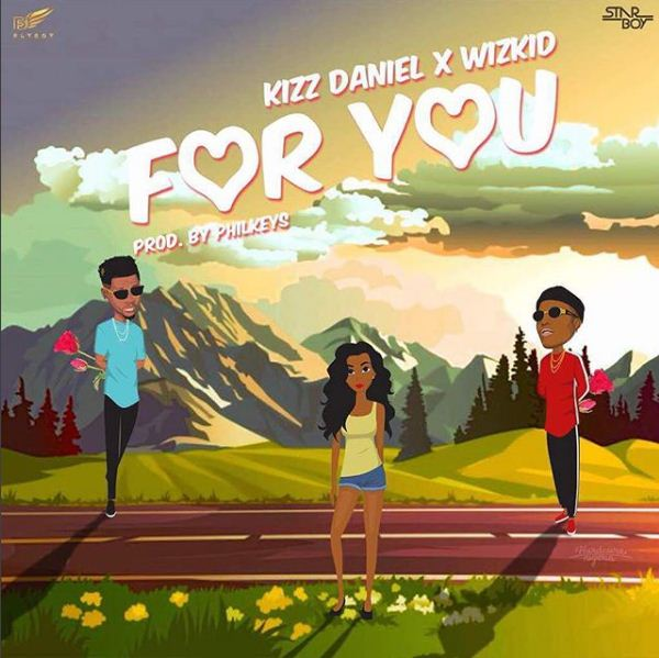 Download Kizz Daniel x Wizkid For You Mp3 Download