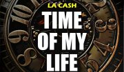 DownloadLa Cash Time Of My Life Mp3 Download