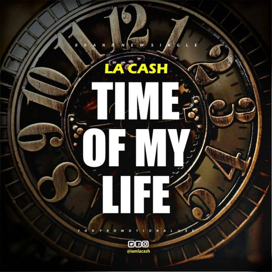 Download La Cash Time Of My Life Mp3 Download