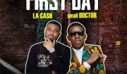 Download La Cash ft Small Doctor First Day Mp3 Download