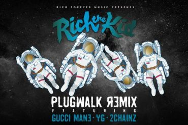 Download Rich The Kid Plug Walk Remix ft 2 Chainz, YG & Gucci Mane Mp3 Download