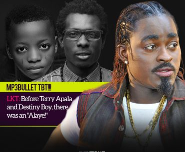 "Mp3Bullet TBT!!! LKT: Before Terry Apala and Destiny Boy, there was an ""Alaye!"""