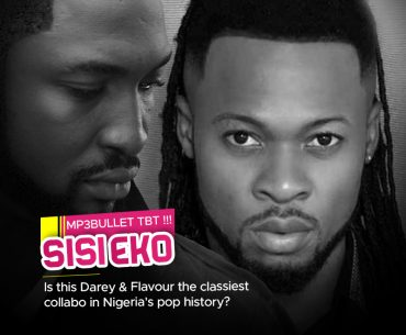 Mp3bullet TBT!!! Sisi Eko: Is this Darey and Flavour the classiest collabo in Nigeria's pop history?