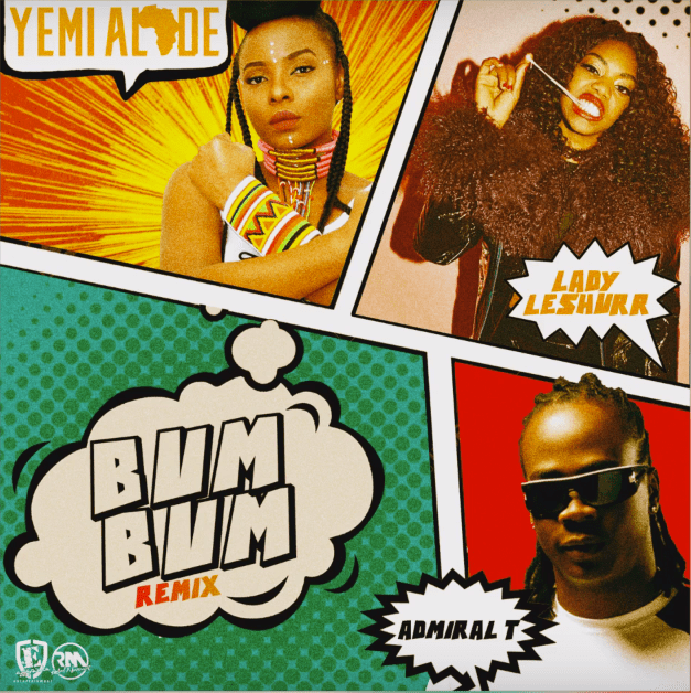 Yemi Alade – Bum Bum (Remix) Ft. Lady Leshurr, Admiral T