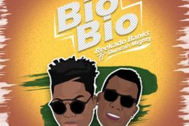 Dowmload Reekado Banks Ft. Duncan Mighty Bio Bio Mp3 Download,
