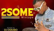 Download DJ Oskabo 2Some Mixtape