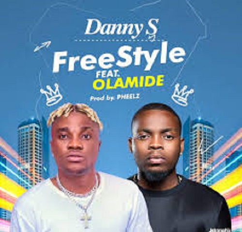 DOWNLOAD: Danny S ft  Olamide - Freestyle Mp3 Download