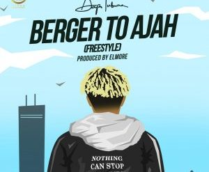 Download Dapo Tuburna Berger to Ajah (Freestyle) Mp3 Download