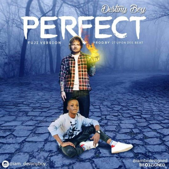 Destiny Boy – Perfect (Ed Sheeran Cover)