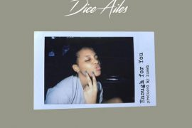 Download Dice Ailes  Enough For You Mp3 Download