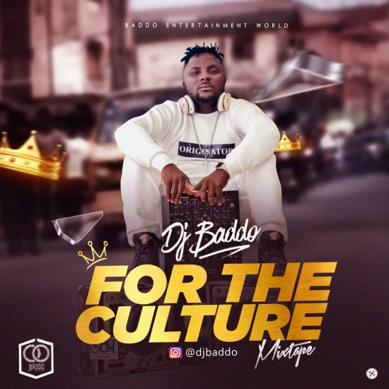 Download Dj Baddo For The Culture Mix Download