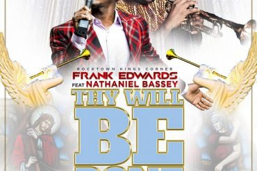 Download Frank Edwards ft. Nathaniel Bassey Thy Will Be DoneMp3 Download