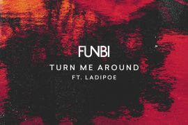 Download Funbi Turn Me Around ft Ladipoe, Download Funbi Mp3 Song Download.