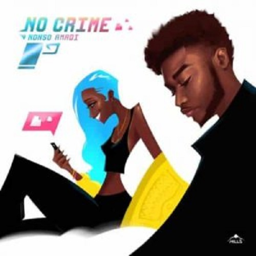 Download Nonso Amadi No Crime Mp3 Download