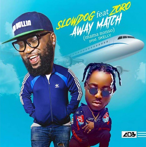 Download Slowdog ft. Zoro Away Match Mp3 Download