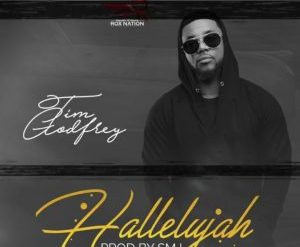 Download Tim Godfrey Hallelujah Mp3 Download