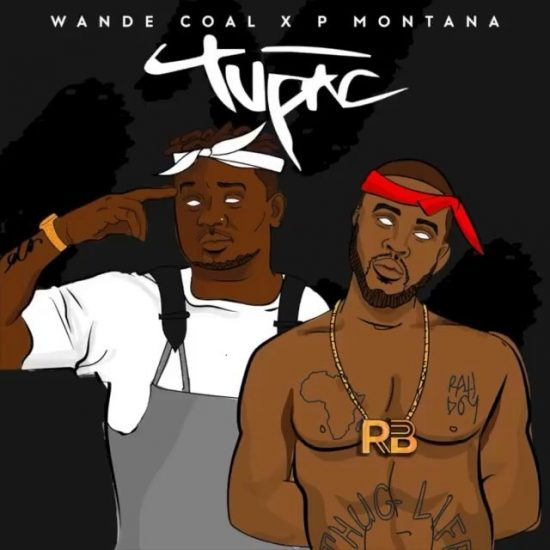 Download Wande Coal ft DJ Montana Tu Pac Mp3 Download, Wande Coal Tupac Mp3 Download