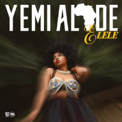 Download Yemi Alade Elele Mp3 Download