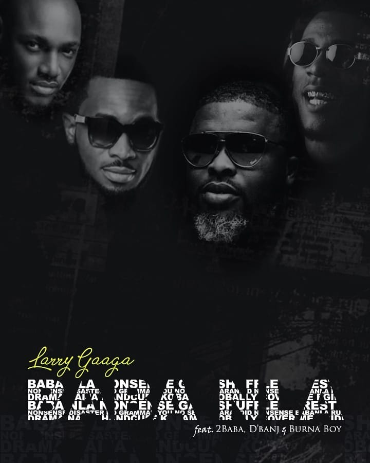 Download Larry Gaga ft 2Baba, Burna Boy & D'Banj Baba Nla Mp3 Download