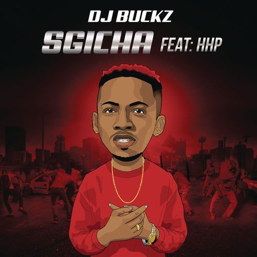 DJ Buckz Sgicha Mp3 Download