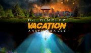 DJ Dimplez Vacation ft. Anatii & Da L.E.S Mp3 Download DJ Dimplez Vacation Mp3 Download