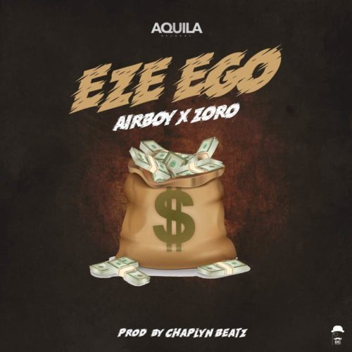 Download Airboy ft Zoro Eze Ego Mp3 Download Free Music Download Airboy Eze Ego ft. Zoro Mp3 Download