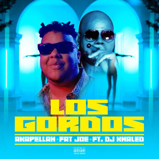 Download Akapellah ft. Fat Joe & DJ Khaled Los Gordos Mp3 Download