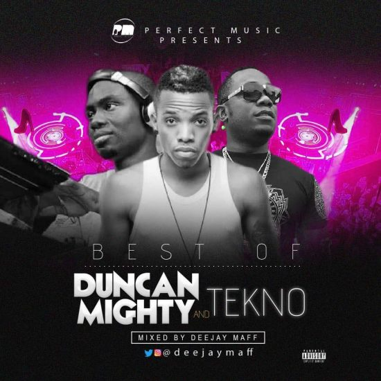 Download Best Of Duncan Mighty and Tekno Mix